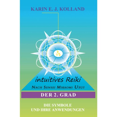 Cover Intuitives Reiki 2. Grad von Karin Kolland