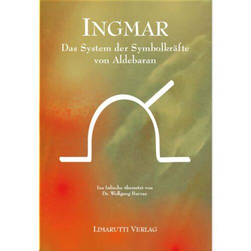 INGMAR ist der Sammelbegriff für einen Pool von Symbolkräften, die freie Energien konzentriert bündeln und so nutzbar machen.